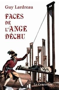 Guy Lardreau - Faces de l'Ange déchu.