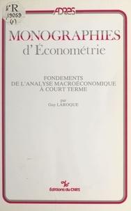 Guy Laroque - Fondements de l'analyse macroéconomique à court terme.
