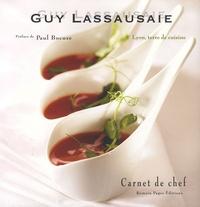 Guy Lassausaie - Guy Lassausaie - Lyon, terre de cuisine.