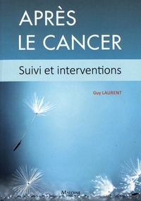 Guy Laurent - Après le cancer - Suivi et interventions.