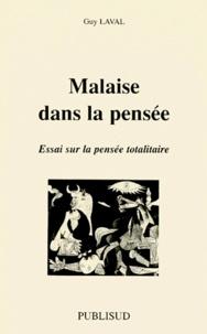 Guy Laval - MALAISE DANS LA PENSEE. - Essai sur la pensée totalitaire.