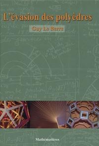 Guy Le Berre - L'évasion des polyèdres.