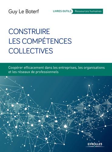 Construire les compétences collectives - 9782212734829 - 19,99 €