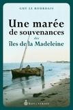 Guy Le Bourdais - Une marée de souvenances des îles de la Madeleine.