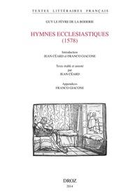 Guy Le Fèvre de La Boderie - Hymnes ecclésiastiques (1578) - Edition critique.