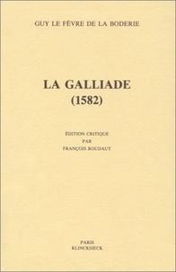 Guy Le Fèvre de La Boderie - La Galliade, 1582.