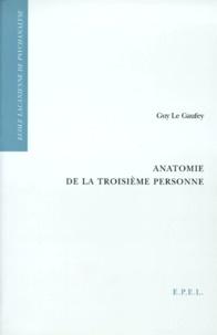 Guy Le Gaufey - Anatomie de la troisième personne.