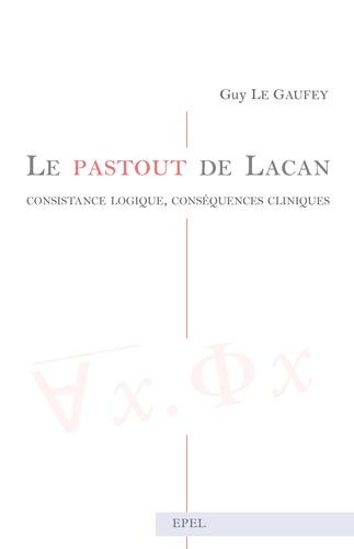 Le pastout de Lacan. Consistance logique, conséquences cliniques