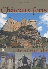 Guy Le Hallé - Châteaux forts de Basse-Normandie.