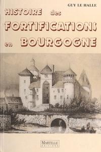 Guy Le Hallé - Histoire des fortifications en Bourgogne.