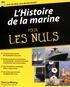 Guy Le Moing - L'histoire de la marine pour les nuls.