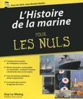 Guy Le Moing - POUR LES NULS  : L'Histoire de la marine pour les Nuls.