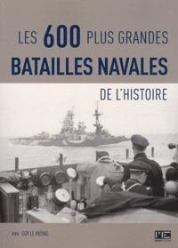 Guy Le Moing - Les grandes batailles navales de l'histoire.