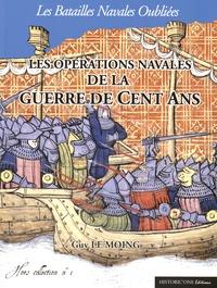 Guy Le Moing - Les opérations navales de la guerre de Cent Ans.