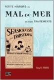 Guy Le Moing - Petite histoire du mal de mer et de ses traitements.