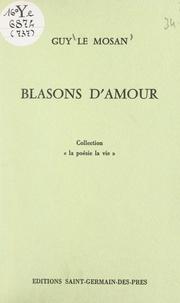 Guy Le Mosan - Blasons d'amour.