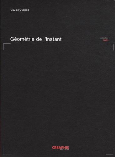 Guy Le Querrec - Géométrie de l'instant.