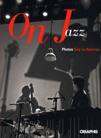 Guy Le Querrec - On Jazz. 1 CD audio