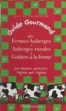Guy Le Vavasseur - Guide gourmand des fermes-auberges, auberges rurales, goûters à la ferme - Les bonnes adresses région par région.