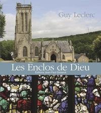 Guy Leclerc - Les Enclos de Dieu.