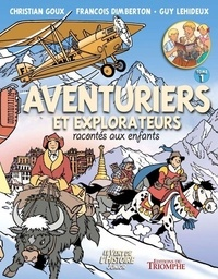 Guy Lehideux et François Dimberton - Aventuriers et explorateurs racontés aux enfants - Tome 1.