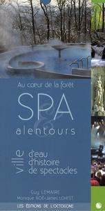 Guy Lemaire et Monique Noé - Spa & alentours - Au coeur de la forêt, ville d'eau, d'histoire, de spectacles.