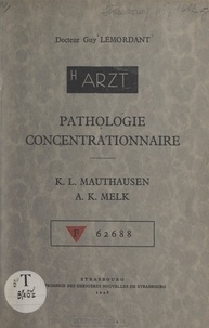 Guy Lemordant - Pathologie concentrationnaire - K. L. Mauthausen, A. K. Melk.