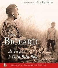 Guy Leonetti - Avec Bigeard de Tu Lê a Diên Biên Phu.
