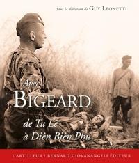 Guy Leonetti - Avec Bigeard - Du Tu Lê à Diên Biên Phu.