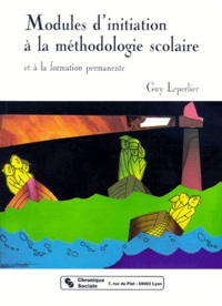Guy Leperlier - Modules d'initiation à la méthodologie scolaire - Et la formation permanente.