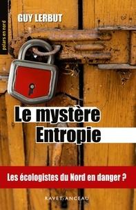 Guy Lerbut - Le mystère entropie.