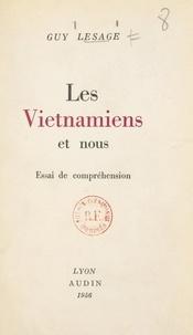 Guy Lesage - Les Viêtnamiens et nous - Essai de compréhension.