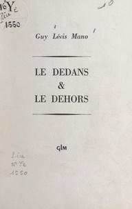 Guy Lévis Mano - Le dedans et le dehors.