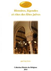 Guy Lévy - Histoires, légendes et rites des fêtes juives.