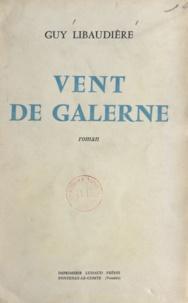 Guy Libaudière - Vent de Galerne.