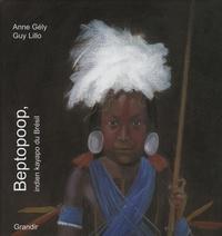 Guy Lillo et Anne Gely - Betopoop, indien kayapo du Brésil.