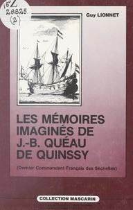 Guy Lionnet et Mario Serviable - Les mémoires imaginés de Jean-Baptiste Quéau de Quinssy (dernier commandant français des Séchelles).