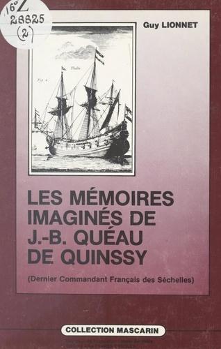 Les mémoires imaginés de Jean-Baptiste Quéau de Quinssy (dernier commandant français des Séchelles)