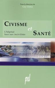 Guy Llorca - Civisme et santé - L'hôpital face aux incivilités.