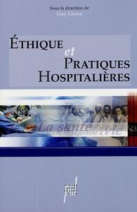 Guy Llorca - Ethique et pratiques hospitalières.