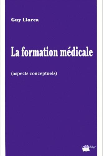Guy Llorca - La formation médicale (aspects conceptuels).