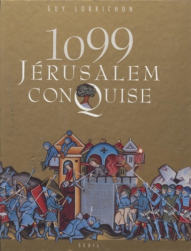 1099, Jérusalem conquise
