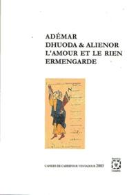 Guy Lobrichon et Miquèla Stenta - Adhemar, Dhuoda et Alienor, l'amour et le rien, Ermengarde.