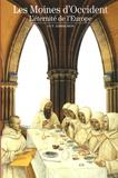 Guy Lobrichon - Les moines d'Occident - L'éternité de l'Europe.