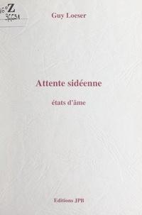 Guy Loeser - Attente sidéenne - États d'âme.