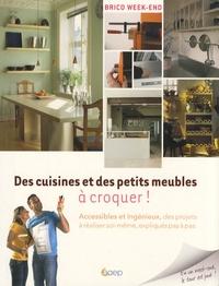 Guy Loison - Des cuisines et des petits meubles à croquer ! - Accessibles et ingénieux, des projets à réaliser soi-même, expliqués pas à pas.