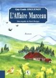 Guy-Louis Anguenot - Marigny et l'Affaire Marceau.