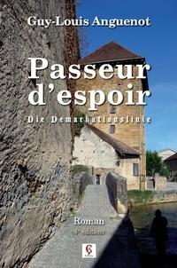 Guy-Louis Anguenot - Passeur d'espoir - Die Demarkationslinie.