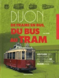 Guy Louis - Dijon de trams en bus, du bus au tram.