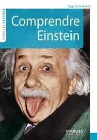 Guy Louis-Gavet - Comprendre Einstein.